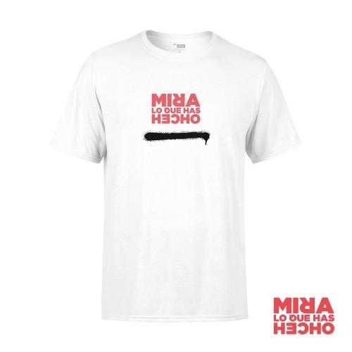 Camiseta Mira Lo Que Has Hecho Unisex Blanca