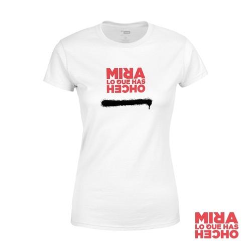 Camiseta Mira Lo Que Has Hecho Mujer Blanca